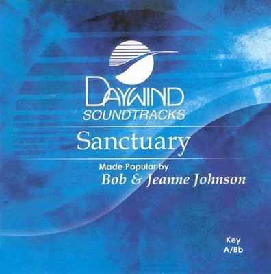 Sanctuary, Accompaniment CD   -     By: Bob Johnson, Jeanne Johnson