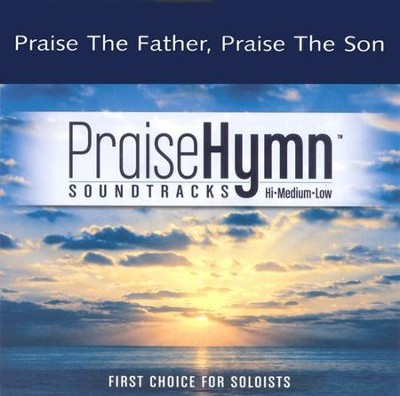 Praise the Father, Praise the Son, Accompaniment CD   -     By: Chris Tomlin