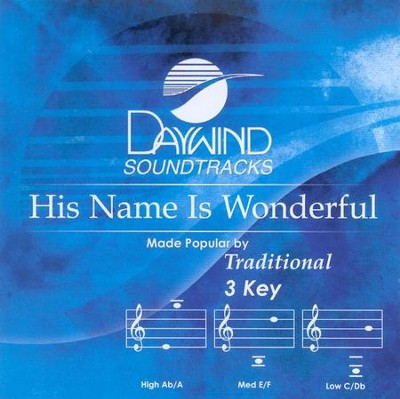 His Name Is Wonderful, Accompaniment CD   -