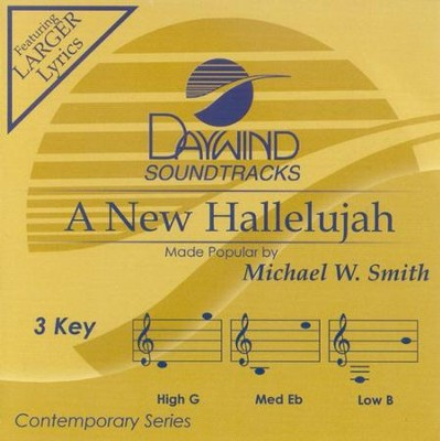 A New Hallelujah, Accompaniment CD   -     By: Michael W. Smith