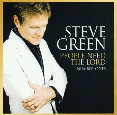 People Need the Lord: Number Ones CD  -     By: Steve Green