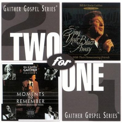 Moments To Remember/Sing Your Blues Away CD   -     By: Bill Gaither, Gloria Gaither, Homecoming Friends