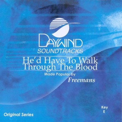 He'd Have to Walk Through the Blood, Accompaniment CD   -     By: The Freemans