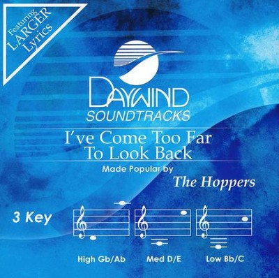 I've Come too Far to Look Back, Acc CD   -     By: The Hoppers