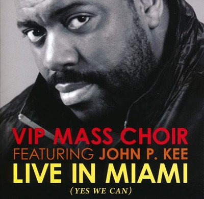 Live In Miami    -     By: John P. Kee, The VIP Mass Choir