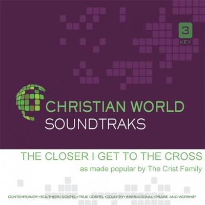 The Closer I Get To The Cross, Acc CD   -     By: The Crist Family
