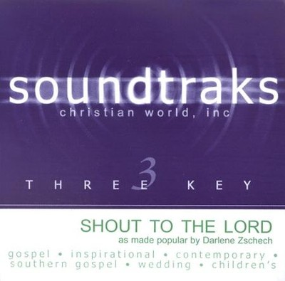 Shout To The Lord, Accompaniment CD   -     By: Darlene Zschech