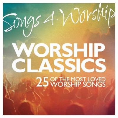 Songs 4 Worship: Worship Classics   -