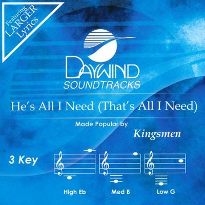 He's All I Need (That's All I Need) Acc, CD  -     By: The Kingsmen