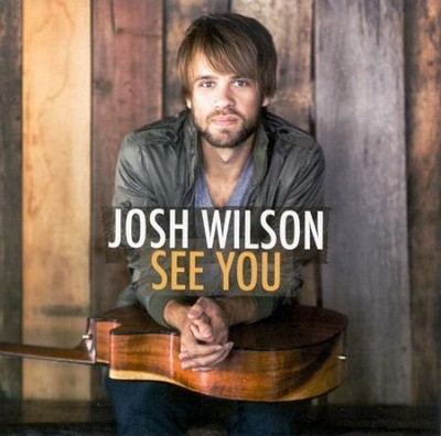 See You CD   -     By: Josh Wilson