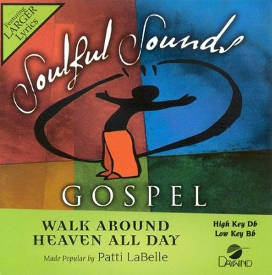 Walk Around Heaven All Day, Accompaniment CD   -     By: Patti LaBelle