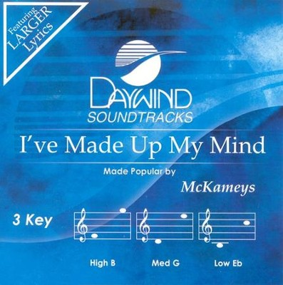 I've Made Up My Mind, Accompaniment CD   -     By: The McKameys
