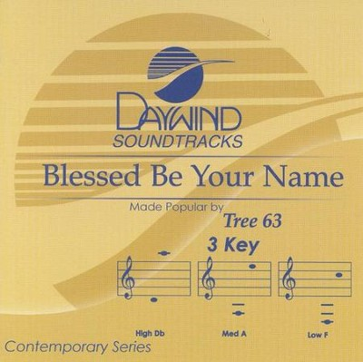 Blessed Be Your Name, Accompaniment CD   -     By: Tree63