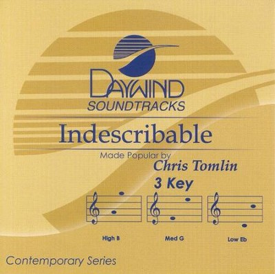 Indescribable, Accompaniment CD   -     By: Chris Tomlin