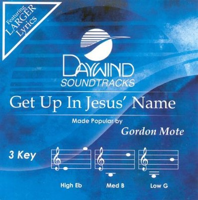 Get Up In Jesus' Name, Accompaniment CD   -     By: Gordon Mote