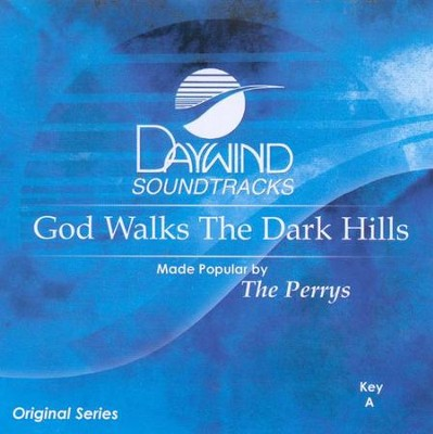 God Walks the Dark Hills, Accompaniment CD   -     By: The Perrys