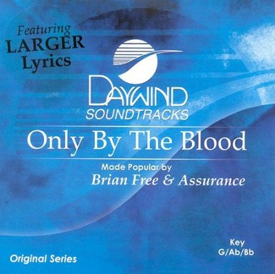 Only By The Blood, Acc CD   -     By: Brian Free & Assurance