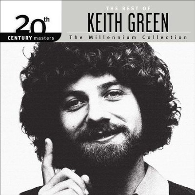 The Millennium Collection: The Best of Keith Green   -     By: Keith Green