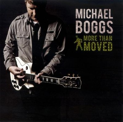 More Than Moved CD   -     By: Michael Boggs