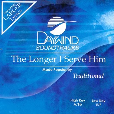 Longer I Serve Him, Acc CD   -