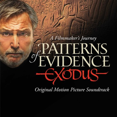 Patterns of Evidence: Exodus, Original Motion Picture Soundtrack    -