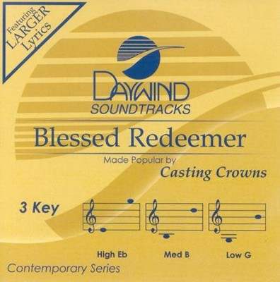 Blessed Redeemer, Accompaniment CD   -     By: Casting Crowns