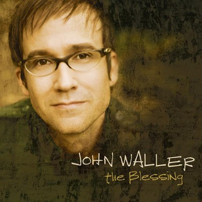 The Blessing CD  -     By: John Waller