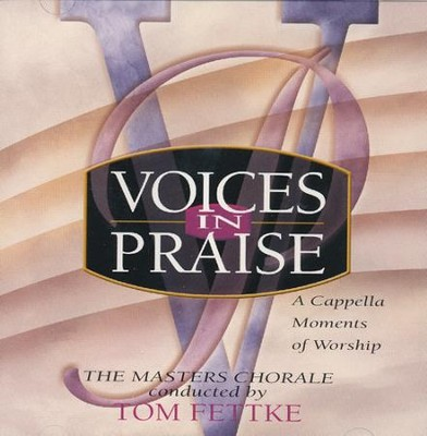Voices In Praise, A Capella Moments,Stereo CD  -     By: Tom Fettke