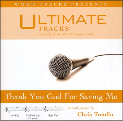 Thank You God For Saving Me (as made popular by Chris Tomlin) [Performance Track]  [Music Download] -