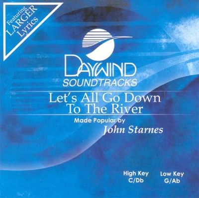Let's All Go Down To The River, Accompaniment CD   -     By: John Starnes