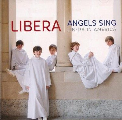 Angels Sing: Libera in America   -     By: Libera
