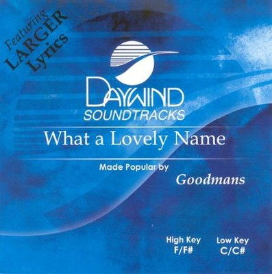 What a Lovely Name, Acc CD   -     By: The Goodmans