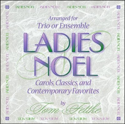 Ladies Noel, Stereo CD  -     By: Tom Fettke
