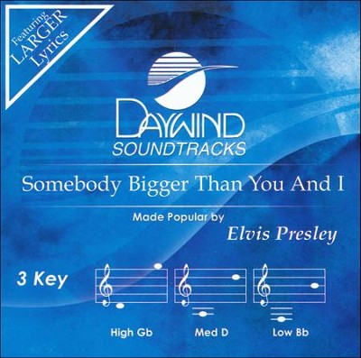 Somebody Bigger Than You & I, Acc CD   -     By: Elvis Presley