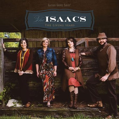 The Living Years  [Music Download] -     By: The Isaacs