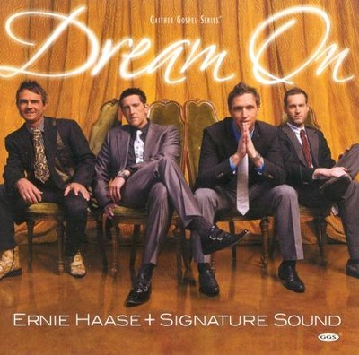 Dream On CD   -     By: Ernie Haase & Signature Sound