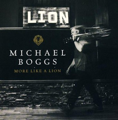 More Like A Lion   -     By: Michael Boggs