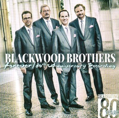 Forever: 80th Anniversary Recording   -     By: Blackwood Brothers