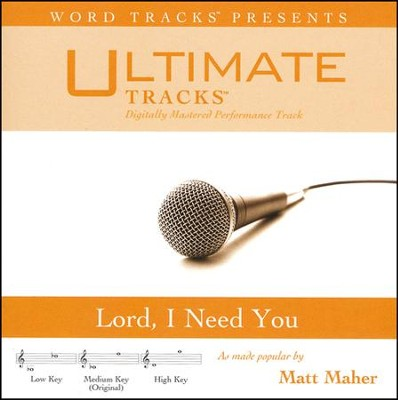 Lord, I Need You (Medium Key Performance Track with Background Vocals)  [Music Download] -