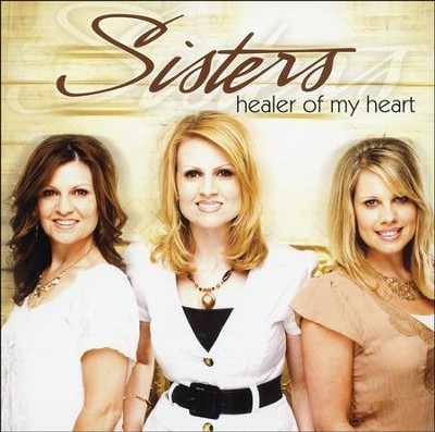 Healer Of My Heart CD   -     By: Sisters