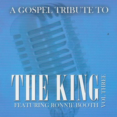 Gospel Tribute to the King, Volume 3   -     By: Ronnie Booth