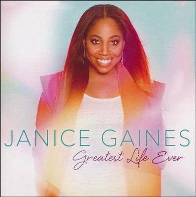 Greatest Life Ever   -     By: Janice Gaines