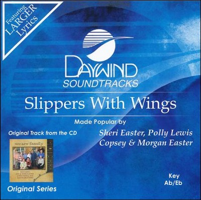 Slippers With Wings Acc, CD  -     By: Jeff Easter, Sheri Easter, Lewis Family