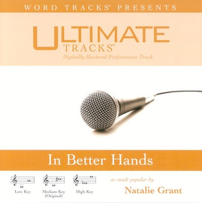 In Better Hands - Low Key Performance Track w/o Background Vocals  [Music Download] -     By: Natalie Grant