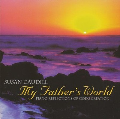 My Father's World, Stereo CD  -     By: Susan Caudill