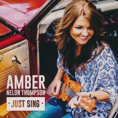 Just Sing   -     By: Amber Nelon Thompson