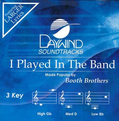 I Played In The Band Acc, CD  -     By: The Booth Brothers