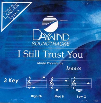 I Still Trust You Accompaniment, CD  -     By: The Isaacs
