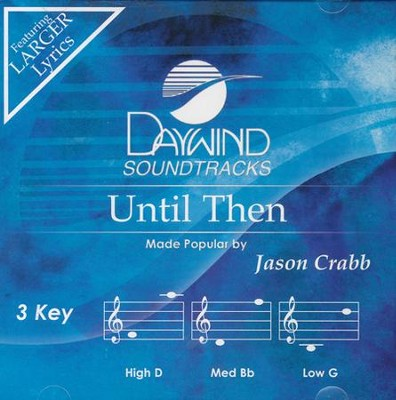 Until Then, Accompaniment CD   -     By: Jason Crabb