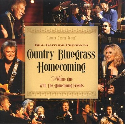 Country Bluegrass Homecoming Volume 1 CD  -     By: Bill Gaither, Gloria Gaither, Homecoming Friends